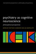 Cover for Psychiatry as Cognitive Neuroscience