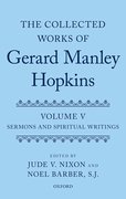 Cover for The Collected Works of Gerard Manley Hopkins: Volume V: Sermons and Spiritual Writings