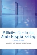 Cover for Palliative care in the acute hospital setting