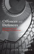 Offences and Defences Selected Essays in the Philosophy of Criminal Law
