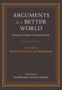 Arguments for a Better World: Essays in Honor of Amartya Sen Volume II: Society, Institutions, and Development