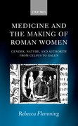 Cover for Medicine and the Making of Roman Women