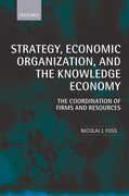 Cover for Strategy, Economic Organization, and the Knowledge Economy