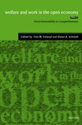 Welfare and Work in the Open Economy Volume I: From Vulnerability to Competitivesness in Comparative Perspective