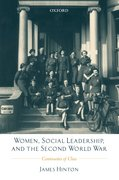 Women, Social Leadership, and the Second World War Continuities of Class