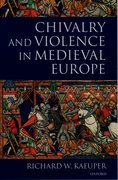 Cover for Chivalry and Violence in Medieval Europe