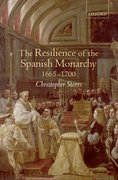 Cover for The Resilience of the Spanish Monarchy 1665-1700