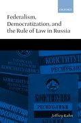 Cover for Federalism, Democratization, and the Rule of Law in Russia