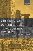 Cover for Curiosity and the Aesthetics of Travel Writing, 1770-1840