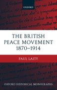 Cover for The British Peace Movement 1870-1914