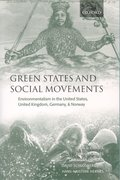 Green States and Social Movements Environmentalism in the United States, United Kingdom, Germany, and Norway