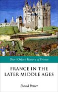 Cover for France in the Later Middle Ages 1200-1500
