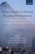 Human Rights in Natural Resource Development Public Participation in the Sustainable Development of Mining and Energy Resources