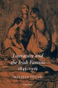 Cover for Literature and the Irish Famine 1845-1919