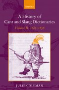 A History of Cant and Slang Dictionaries Volume 2: 1785-1858