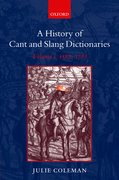 A History of Cant and Slang Dictionaries Volume 1: 1567-1784