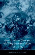 Cover for Poetry and the Creation of a Whig Literary Culture 1681-1714