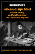 When Gossips Meet Women, Family, and Neighbourhood in Early Modern England
