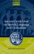 Cover for Ancient Greek Ideas on Speech, Language, and Civilization