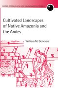 Cover for Cultivated Landscapes of Native Amazonia and the Andes