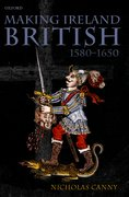 Cover for Making Ireland British, 1580-1650