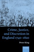 Cover for Crime, Justice, and Discretion in England 1740-1820