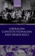 Cover for Liberalism, Constitutionalism, and Democracy