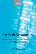 Default Semantics Foundations of a Compositional Theory of Acts of Communication