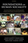 Foundations of Human Sociality Economic Experiments and Ethnographic Evidence from Fifteen Small-Scale Societies
