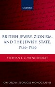 Cover for British Jewry, Zionism, and the Jewish State, 1936-1956