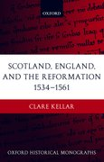 Cover for Scotland, England, and the Reformation 1534-1561