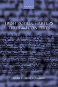 Irish Royal Charters Texts and Contexts