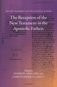 Cover for The Reception of the New Testament in the Apostolic Fathers