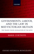 Cover for Governments, Labour, and the Law in Mid-Victorian Britain