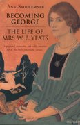 Becoming George The Life of Mrs W. B. Yeats