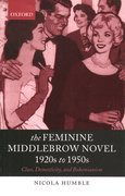 Cover for The Feminine Middlebrow Novel, 1920s to 1950s