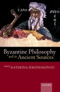 Cover for Byzantine Philosophy and Its Ancient Sources