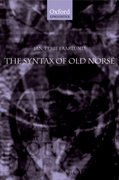 The Syntax of Old Norse With a survey of the inflectional morphology and a complete bibliography