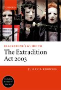 Blackstone's Guide to the Extradition Act 2003
