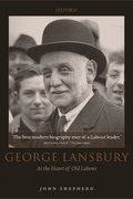George Lansbury At the Heart of Old Labour
