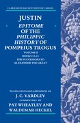 Cover for Justin: <em>Epitome</em> of <em>The Philippic History</em> of Pompeius Trogus
