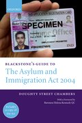 Blackstone's Guide to the Asylum and Immigration Act 2004