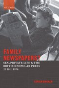 Family Newspapers? Sex, Private Life, and the British Popular Press 1918-1978