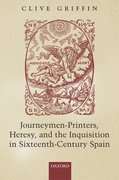 Cover for Journeymen-Printers, Heresy, and the Inquisition in Sixteenth-Century Spain