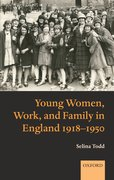 Cover for Young Women, Work, and Family in England 1918-1950