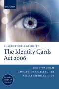 Blackstone's Guide to the Identity Cards Act 2006