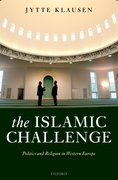 The Islamic Challenge Politics and Religion in Western Europe