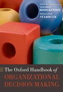 Cover for The Oxford Handbook of Organizational Decision Making