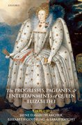 Cover for The Progresses, Pageants, and Entertainments of Queen Elizabeth I