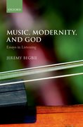Music, Modernity, and God Essays in Listening